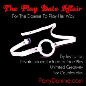 Domina Play Date © The Mistress Didi* ~ www.PartyDomme.com