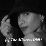 © The Mistress Didi*