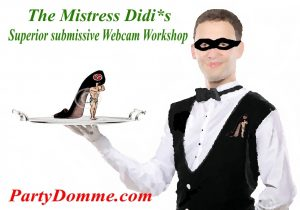 Mss Didi*s Superior submissive Workshop