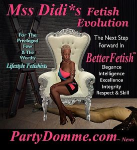 ©The Mistress Didi* ~ PartyDomme.com ~ AskMssDidi.com all rights reserved